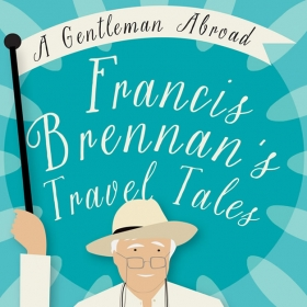 Francis Brennan is thrilled to launch his latest book – A Gentleman Abroad.